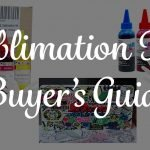 Sublimation Ink Buyer's Guide