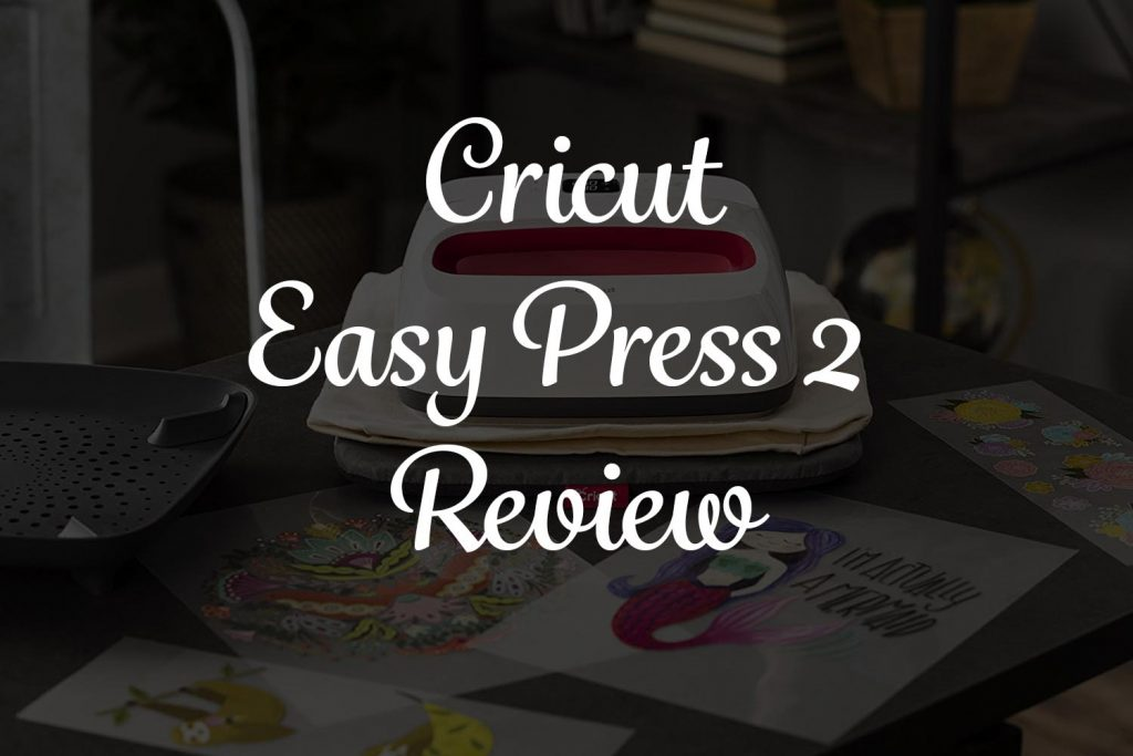 Cricut Easy Press 2 Review
