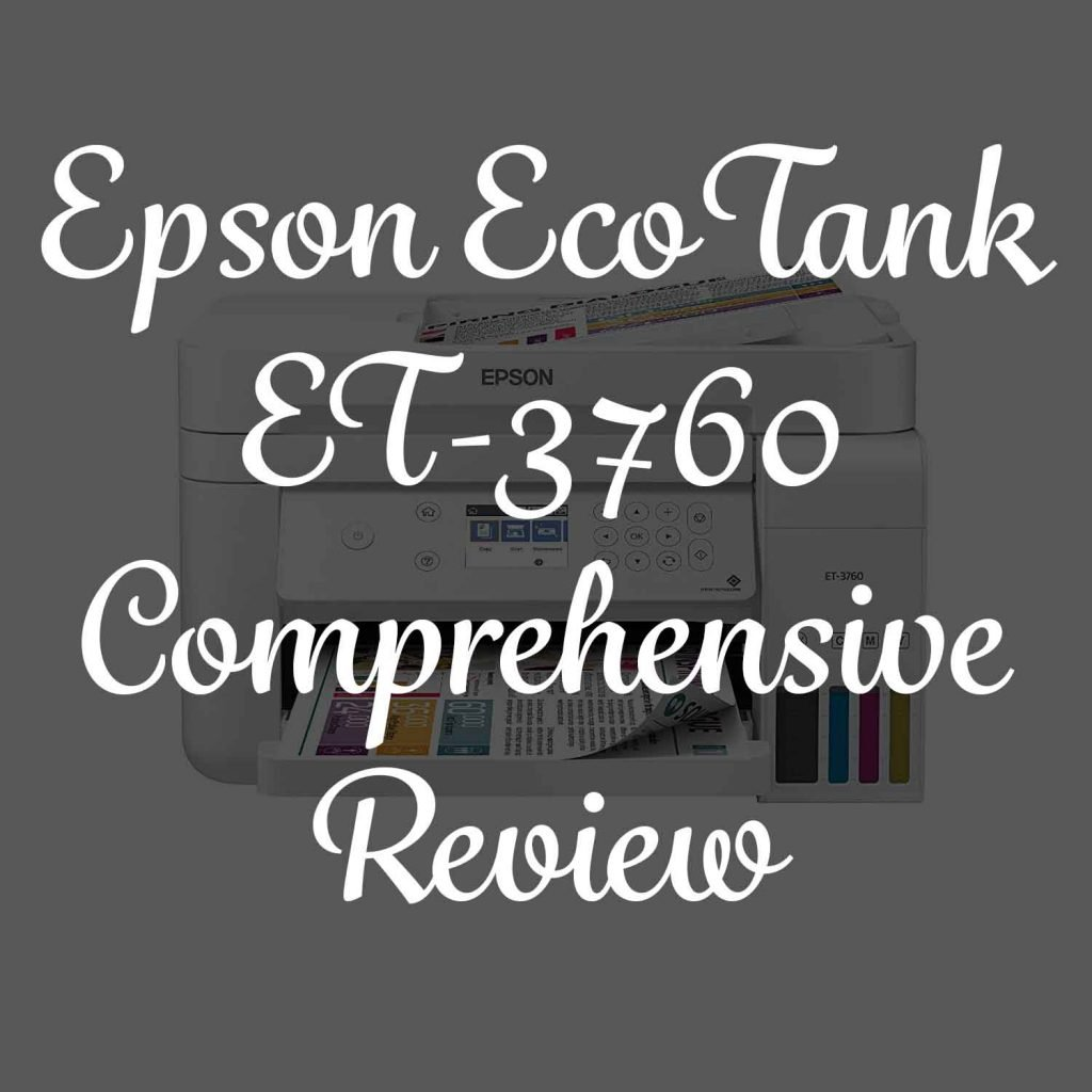 Epson EcoTank ET-3760 Review