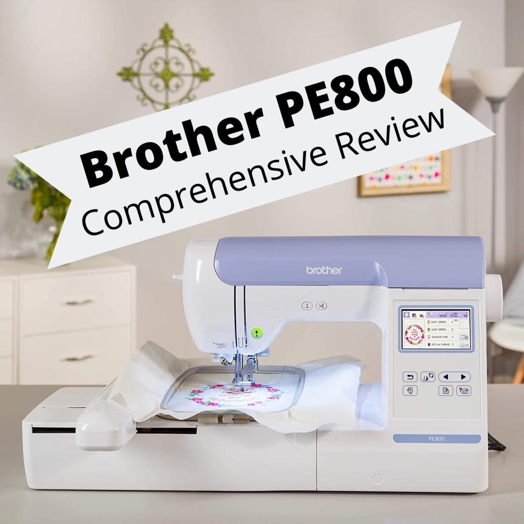 Brother PE800 Review
